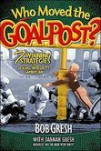 Who Moved the Goalpost?: Seven Winning Strategies In The Sexual Integrity Game Plan