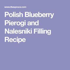 Polish Blueberry Pierogi and Nalesniki Filling Recipe
