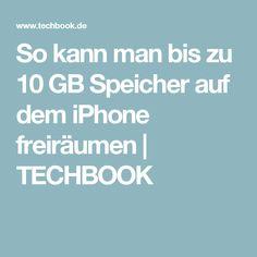 So kann man bis zu 10 GB Speicher auf dem iPhone freiräumen | TECHBOOK