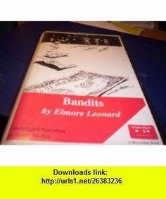 Bandits (9781402528132) Elmore Leonard, Frank Muller , ISBN-10: 1402528132  , ISBN-13: 978-1402528132 ,  , tutorials , pdf , ebook , torrent , downloads , rapidshare , filesonic , hotfile , megaupload , fileserve