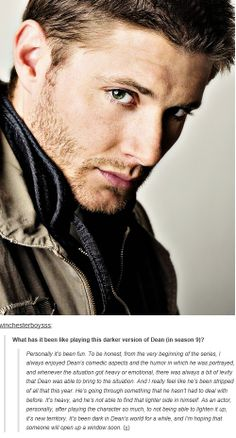 Jensen Ackles was asked - What has it been like playing this darker version of Dean?