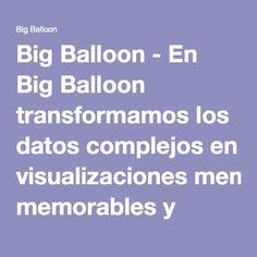 Big Balloon - En Big Balloon transformamos los datos complejos en visualizaciones memorables y digeribles.