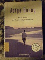 El camino de la autodependencia de Jorge Bucay – Apuntes Breves « Raul Barral Tamayo's Blog