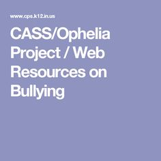 CASS/Ophelia Project / Web Resources on Bullying