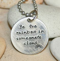 Hand stamped Maya Angelou quote be the rainbow in someone's cloud Silverware Jewelry, Spoon Jewelry, Wire Jewelry, Pendant Jewelry, Jewelry Crafts, Jewelry Art, Jewlery, Jewelry Accessories, Bullet Jewelry