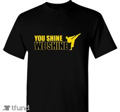 Check out you shine, we shine fundraiser t-shirt. Buy one & share it to help support the campaign!