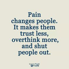 Push through the pain and don't let it hinder you from great people or things! Words Hurt Quotes, Pain Quotes, Sad Love Quotes, Strong Quotes, Great Quotes, Quotes To Live By, Me Quotes, Inspirational Quotes, Frustration Quotes