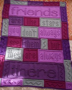 "An original design that is easy to complete. The blanket when finished reads, ""friends are like stars, you don't always see them but they are always there."""