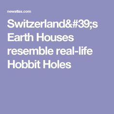 Switzerland's Earth Houses resemble real-life Hobbit Holes