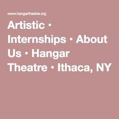 Artistic • Internships • About Us • Hangar Theatre • Ithaca, NY--PLAYWRITING INTERNSHIP
