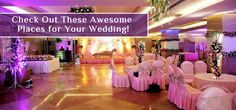 Check Out These Awesome Places for Your Wedding!