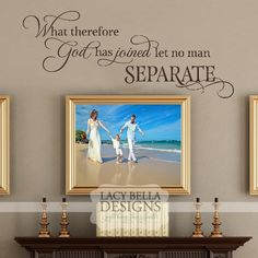 """""""What Therefore God Has Joined Let No Man Separate"""" While the definition of families can be different, one thing remains the same, that if joined by God no man can separate the bond. Place this touching reminder of unity in your home over a wedding pictures, family pictures, or just for beautiful wall decor."""