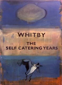 Whitby - The Self Catering Years. Painting by Harland Miller.