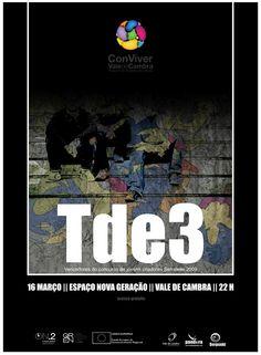 Concerto: Tde3  > 16 Março 2013 - 22h00  @ Espaço Nova Geração, Vale de Cambra