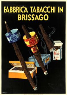 """Swiss Object poster (SachPlakat) finely printed in stone-lithography for the """"Brissago cigars"""" by the """"Fabrica Tabacchi in Brissago"""" . Brissago is a small town on the Swiss border of the Laggo Maggiore, in the canton of Ticino (Tessin) Vintage Italian Posters, Vintage Advertising Posters, Print Advertising, Vintage Advertisements, Vintage Ads, Vintage Prints, Retro Ads, French Vintage, Retro Poster"""