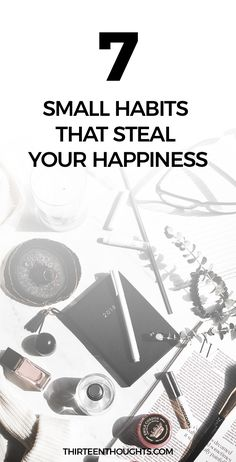7 Habits that Steal Your Happiness #growth #happiness #life #habits #selfgrowth #personaldevelopment
