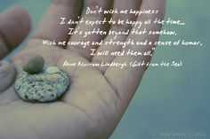 wish me......From one of my all time fave reads: Anne Morrow Lindbergh's 'Gift from the Sea'