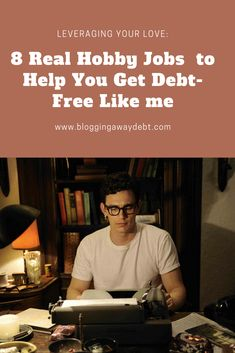 Leveraging Your Love: 8 Real Hobby Jobs to Help You Get Debt-Free Like Me Debt Free, Like Me, Saving Money, Blogging, How To Make Money, Love, Amor, Save My Money, Money Savers