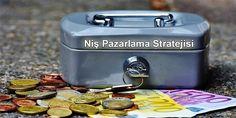 Niş Pazarlama Stratejisi Uygulamak Paranın Gözüne Vurmaktır!