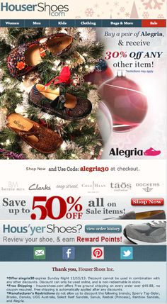 Buy a pair of Alegria Shoes and get 30% off any other item. (Some Restrictions...see flyer) or https://www.facebook.com/HouserShoes