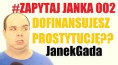 Dofinansujesz prostytucję?? #(Za)Pytaj Janka 002 - Janek Gada