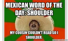 mexican word of the day | Jokes: Mexican Word of the Day - Page 2