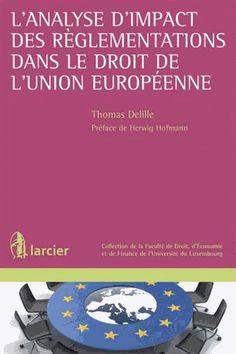 L'analyse d'impact des règlementations dans le droit de l'Union européenne - Thomas Delille