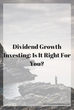 Dividend Growth Investing: Is It Right For You