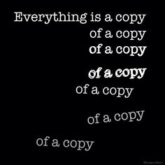 everything's a copy of a copy of a copy [fight club]