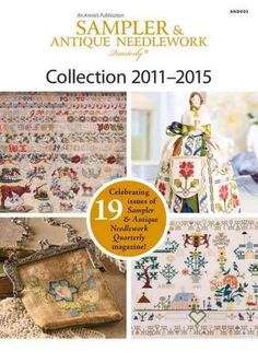 Sampler & Antique Needlework Quarterly Collection 2011-2015