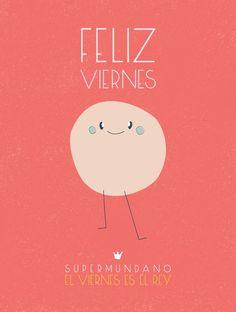 FELIZ VIERNES A TODOS!!!!!