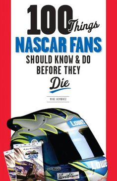 100 Things NASCAR Fans Should Know & Do Before They Die (NOOK Book)