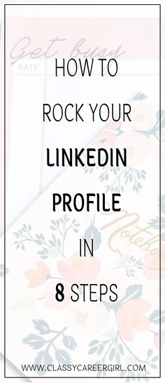 How to Rock Your LinkedIn Profile in 8 Steps