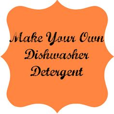 Make Your Own Dishwasher Detergent - Mommy Has Cents Thing 1, Homemade Cleaning Products, Dishwasher Detergent, Make Your Own, How To Make, Ways To Save, Household Items, Cleaning Hacks, Helpful Hints