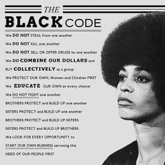 The Black Code....with so many misconceptions about their existence this signifies that their goal was to break this willie lynch syndrome and for blacks to love and support each other FIRST.
