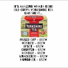 It's amazing what a cuppa Yorkshire tea can solve...