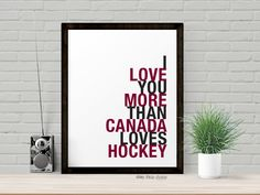 I Love You More Than Canada Loves Hockey sports typography art print