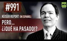 Keiser Report en español: E991 – Pero… ¿Qué ha pasado? (Vídeo)