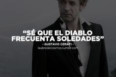 That the devil frequents lonelinesses Music Quotes, Words Quotes, Letras Cool, Dont Lose Yourself, Soda Stereo, Sayings And Phrases, Cool Lyrics, Dangerous Minds, Heartbroken Quotes