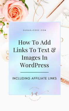 Are you unsure about how to add links to text and images (including affiliate links) in your WordPress blog? WordPress comes with a user-friendly content editor that you can use to link content within your site or to another website. Click here for an easy guide. Sugar and Code   WordPress Website Design   Online Business   WordPress Themes For Bloggers   Blogging Tips   Blogging 101   Blogging For Beginners   Website Template   Website Layout   WordPress Plugins   Affiliate Marketing Minimalist Web Design, Clean Web Design, Creative Web Design, Web Design Tips, Website Layout Template, Wordpress Website Design, Wordpress Plugins, Affiliate Marketing, Editor