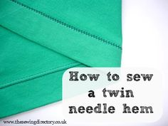 How to sew a twin needle hem on stretch fabric