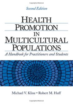 Health Promotion in Multicultural Populations: A Handbook for Practitioners and Students by Michael V. Kline and Robert M. Huff. #healthcomm
