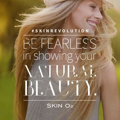 There's nothing to fear when you have naturally great skin through Skin O2.  #SkinRevolution