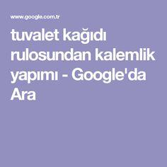tuvalet kağıdı rulosundan kalemlik yapımı - Google'da Ara