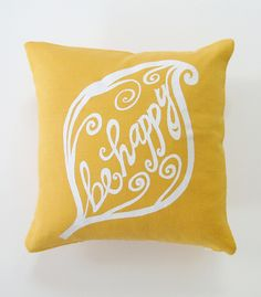 Pillow Cover Cushion Cover Be Happy in White on mustard yellow Linen | Sweet Natures Design