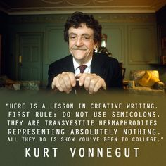 """""""Here is a lesson in creative writing. First rule: do not use semicolons. They are transvestite hermaphrodites representing absolutely nothing. All they do is show you've been to college. Writing Lessons, Writing Advice, Writing A Book, Writing Prompts, Start Writing, Teaching Writing, Writing Resources, Writing Ideas, Writer Quotes"""