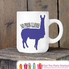 No Prob Llama Coffee Cup Llama Mug Funny by getthepartystarted Ceramic Coffee Cups, Cute Coffee Mugs, Holiday Time, Holiday Gifts, Funny Llama, Circuit Projects, Get The Party Started, Gift Exchange, Gifts For Coworkers