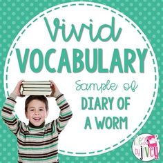 Vocabulary Sample of Diary of a Worm (grade 2)