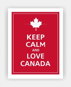 Keep Calm and Love Canada - Print (Vintage Red colors to choose from) Canadian Memes, Canadian Things, I Am Canadian, Canada Day 150, O Canada, Happy Birthday Canada, Canada Day Crafts, Canada Day Party, Keep Calm And Love