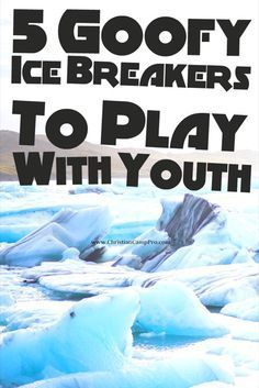 5 Goofy Ice Breakers To Play With Youth 09c27dea6c055